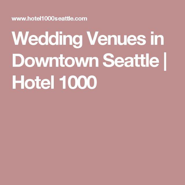 Wedding Venues in Downtown Seattle | Hotel 1000