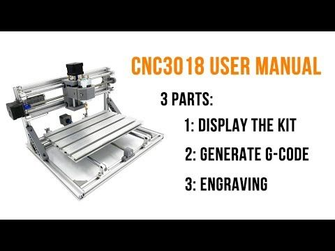 CNC3018 User Manual - Step by Step Tutorial of How to Use