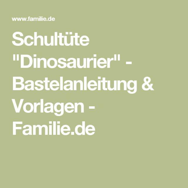 """Schultüte """"Dinosaurier"""" - Bastelanleitung & Vorlagen - Familie.de"""