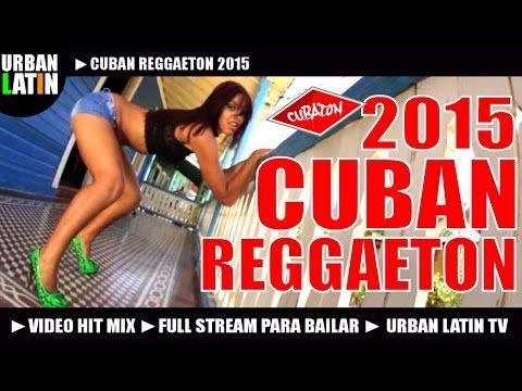 CUBAN REGGAETON 2015 ► MEGA HIT MIX ► LO MEJOR DE CUBATON 2015! - YouTube Music