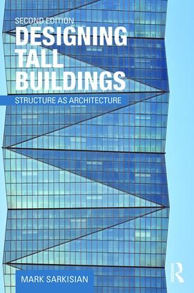 Designing Tall Buildings: Structure as Architecture, 2nd Edition (Paperback) - Routledge