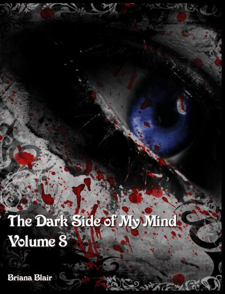 The Dark Side of My Mind - Volume 8 By Briana Blair - Poetry - BrianaDragon Creations