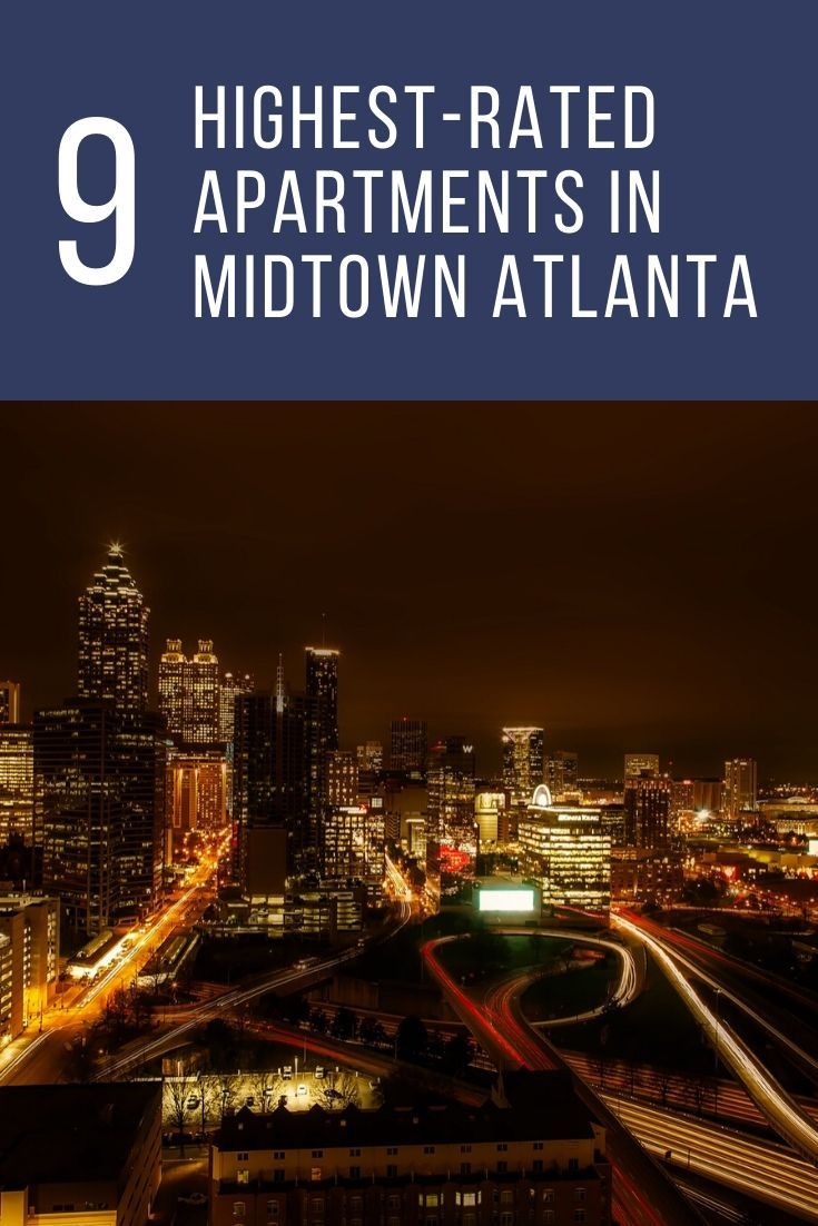 9 Of The Highest Rated Apartments In Midtown Atlanta Cool Apartments Midtown Apartment