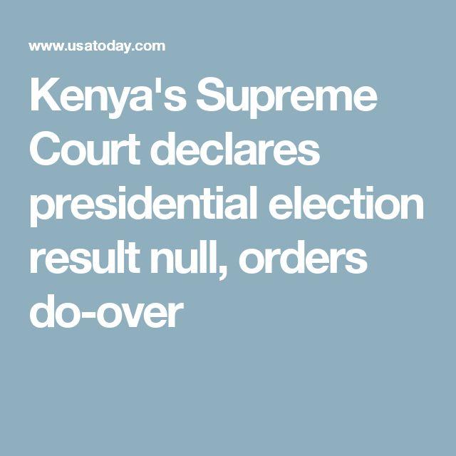 Kenya's Supreme Court declares presidential election result null, orders do-over