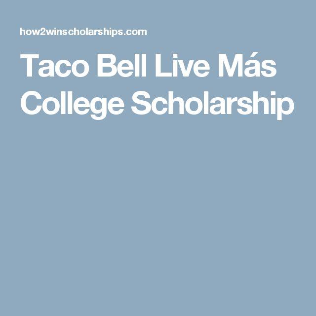 Taco Bell Live Más College Scholarship