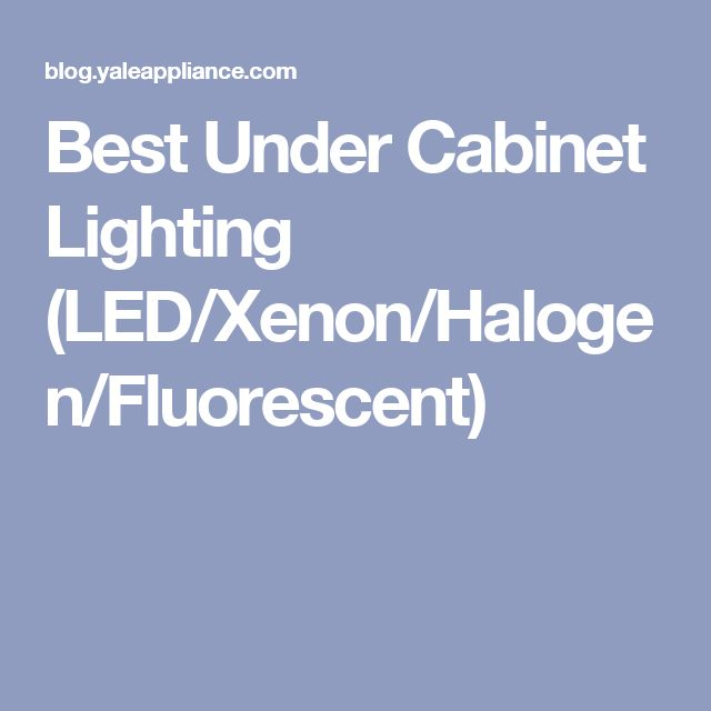 Best Under Cabinet Lighting (LED/Xenon/Halogen/Fluorescent)