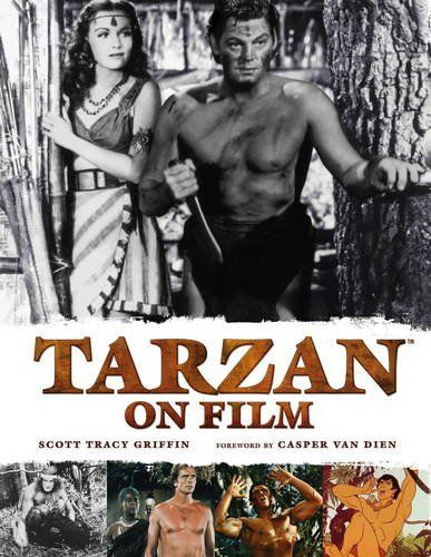 Tarzan on Film by Scott Tracy Griffin http://www.forcesofgeek.com/2016/12/2016-gift-guide-books.html (Tarzan, Tarzan films, Tarzan movies, Tarzan franchise, Tarzan book)