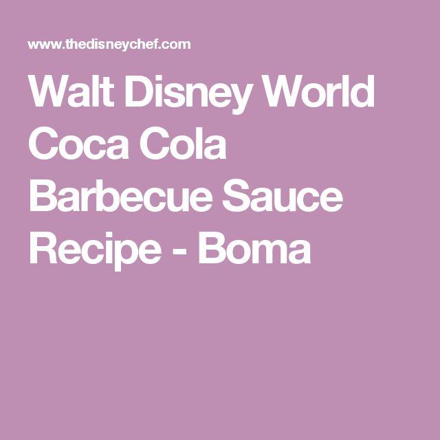 Walt Disney World Coca Cola Barbecue Sauce Recipe - Boma