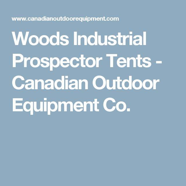 Woods Industrial Prospector Tents  - Canadian Outdoor Equipment Co.