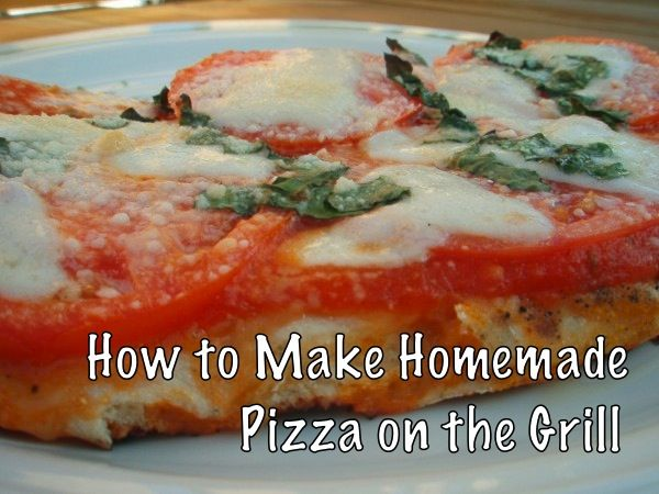 How to Make Homemade Pizza on the Grill Tomato-fresh-basil-and ...