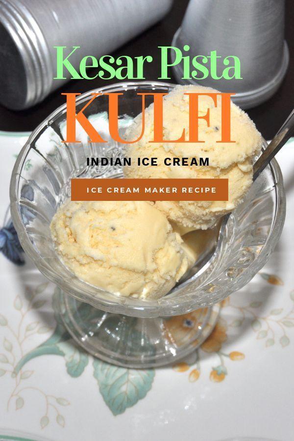 Kesar Pista Kulfi Indian Ice Cream In Ice Cream Maker Culinaryshades Recipe In 2020 Indian Ice Cream Ice Cream Maker Recipes Ice Cream