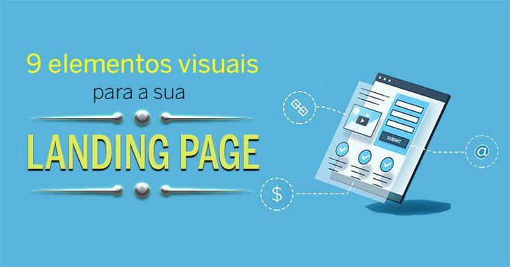 Está a pensar criar uma landing page mas não sabe onde começar? Eis um guia que mostra os 9 elementos visuais que uma landing page deve ter para obter mais leads e mais taxas de conversão. Veja quais sãos estes 9 elementos que devem fazer parte da sua landing page.
