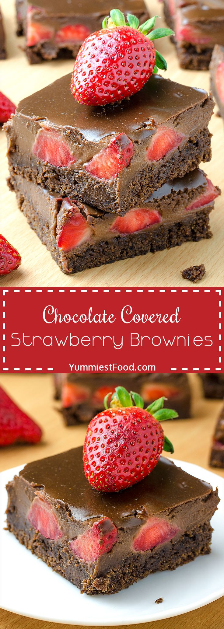 Chocolate Covered Strawberry Brownies - Perfect combination with Chocolate and Strawberries! Chocolate Covered Strawberry Brownies are so delicious, moist and very easy to make.