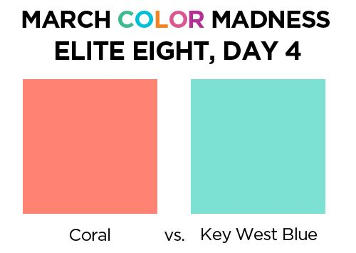Our 2015 March Color Madness final four has almost been decided, and so far it's a beautifulmix of ocean-going shades. Today'scolor clash is Coral vs. Key West Blue, two quintessentially beachy h...