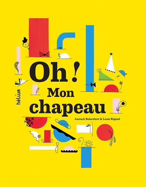 *OH! MON CHAPEAU*, Anouck Boisrobert et Louis Rigaud, éditions Hélium 2014 / Retrouvez le singe qui s'est échappé en ville ! Les lieux de la ville en pop-up : la route, le zoo, le parc, la boulangerie, le primeur, le grand magasin, le musée, la bibliothèque, le gratte-ciel.
