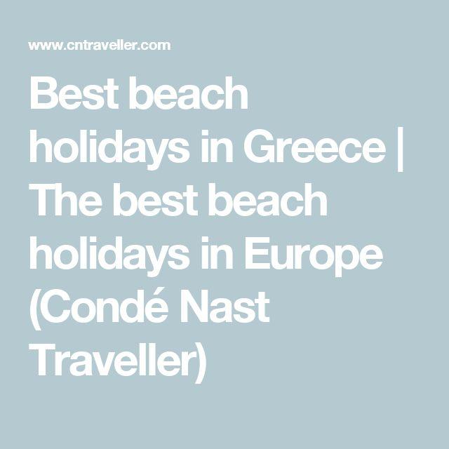 Best beach holidays in Greece | The best beach holidays in Europe (Condé Nast Traveller)