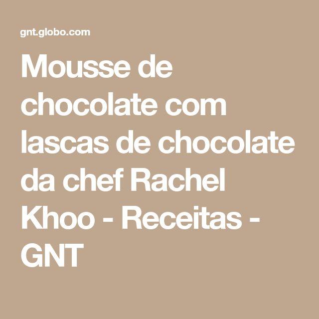 Mousse de chocolate com lascas de chocolate da chef Rachel Khoo - Receitas - GNT