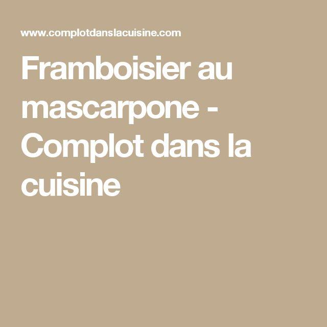 Framboisier au mascarpone - Complot dans la cuisine