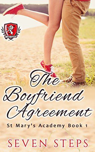 """Two weeks, no kissing, and a few white lies. – """"The Boyfriend Agreement: (YA High School Teen Romance)"""" (St. Mary's Academy Book 1) by Seven Steps"""