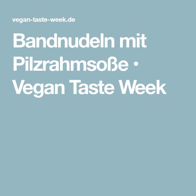 Bandnudeln mit Pilzrahmsoße • Vegan Taste Week