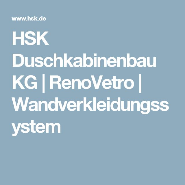 HSK Duschkabinenbau KG   RenoVetro   Wandverkleidungssystem