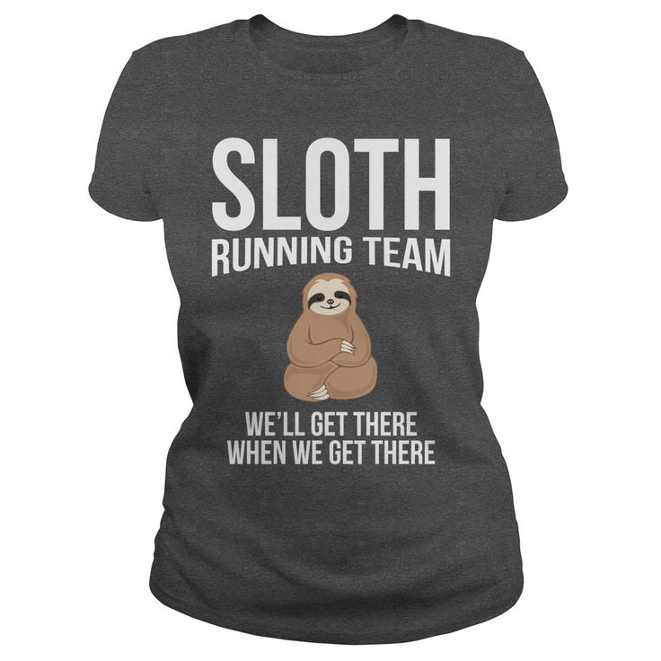 Sloth Running Team....we'll get there when we get there.