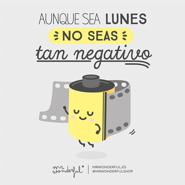 Que no es para tanto, ¡venga a por el día con alegría! Don't be so negative, even if it is Monday. It is not the end of the world, so face the start of the week with a smile. #mrwonderfulshop #quotes #monday