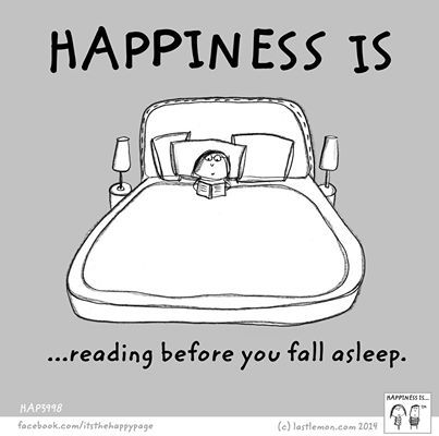 Happiness is reading before you fall asleep.