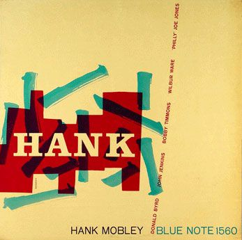 """""""Hank"""" was one of seven Hank Mobley albums Blue Note recorded with the tenor saxophonist in 1957 alone."""