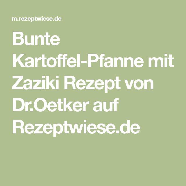 Bunte Kartoffel-Pfanne mit Zaziki Rezept von Dr.Oetker auf Rezeptwiese.de
