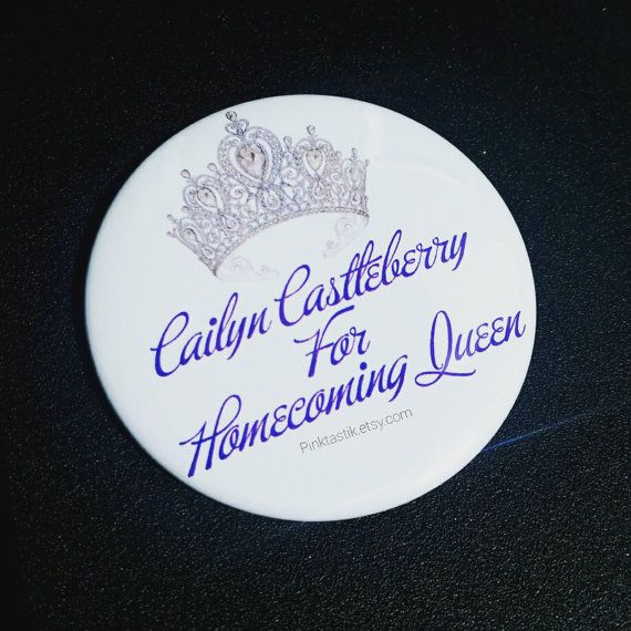Check out this item in my Etsy shop https://www.etsy.com/listing/250128798/homecoming-queen-buttons-vote-for
