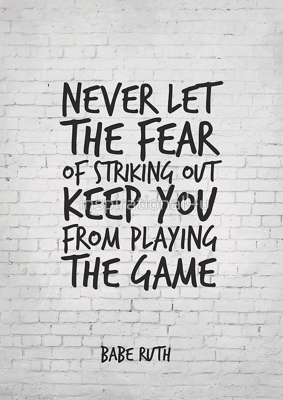 Never let the fear of striking out keep you from playing the game, Motivational…