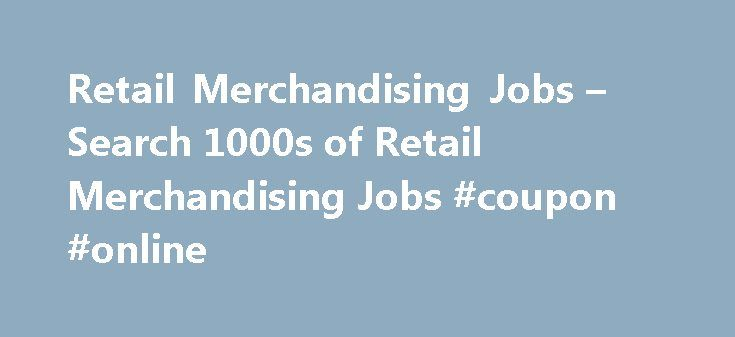 Retail Merchandising Jobs – Search 1000s of Retail Merchandising Jobs #coupon #online http://retail.remmont.com/retail-merchandising-jobs-search-1000s-of-retail-merchandising-jobs-coupon-online/  #retail merchandising jobs # Retail Merchandising jobs Support Developer/Analyst: £30K to £35K + […]