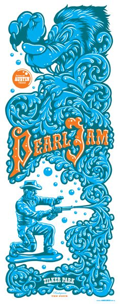 Austin, TX - Pearl Jam poster by the Ames Bros.  Love the cowboy with the squirt gun.