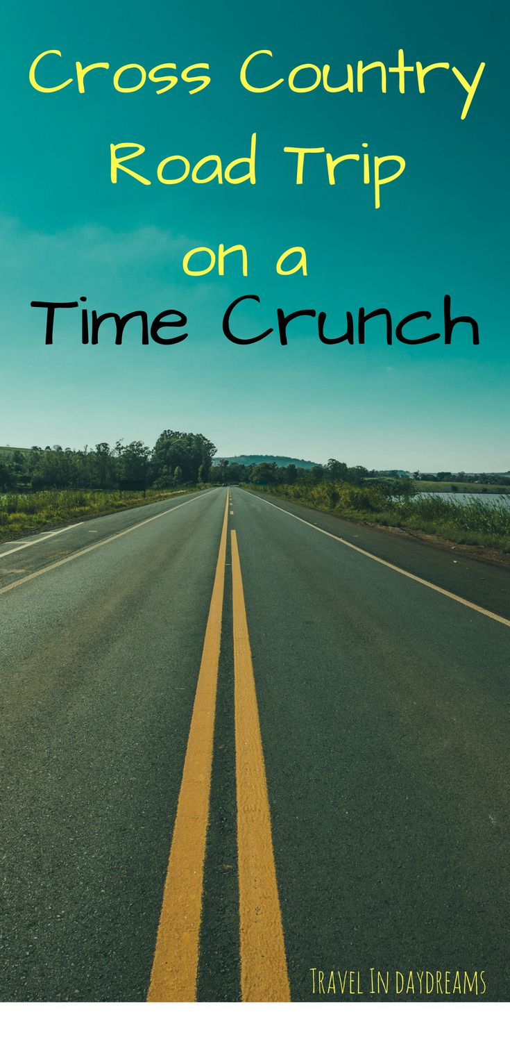 Plan a Cross Country Trip on a Time Crunch