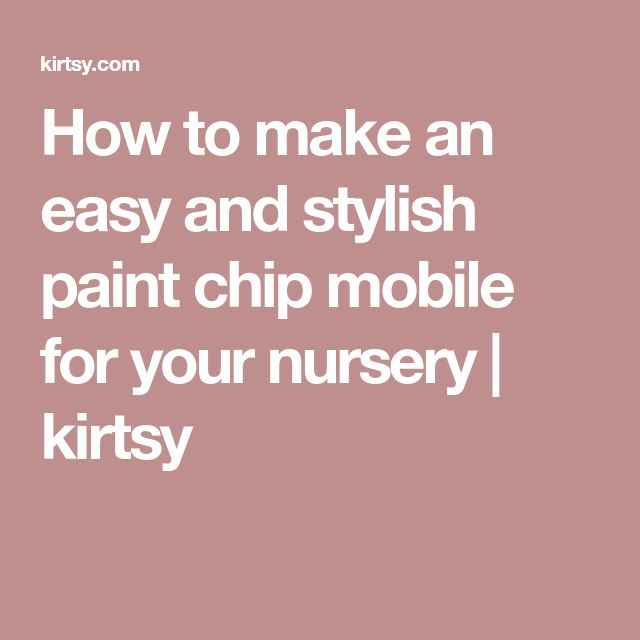 How to make an easy and stylish paint chip mobile for your nursery | kirtsy
