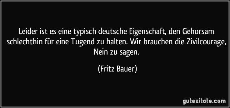 zitat-leider-ist-es-eine-typisch-deutsche-eigenschaft-den-gehorsam-schlechthin-fur-eine-tugend-zu-fritz-bauer-157389.jpg (850×400)
