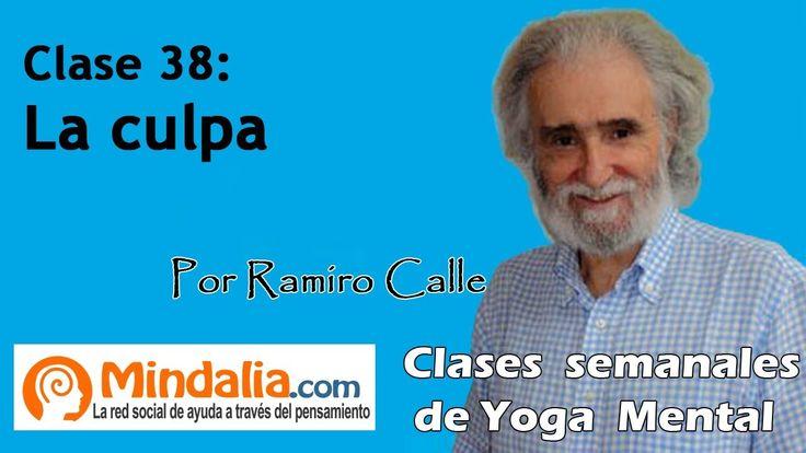 Clase 38: Culpar a los demás o a nosotros mismos, por Ramiro Calle