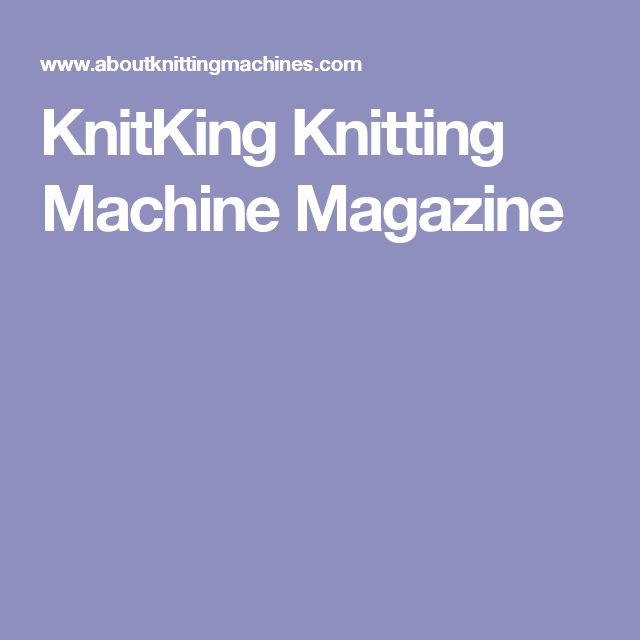 KnitKing Knitting Machine Magazine