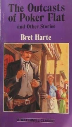 book cover of     The Outcasts of Poker Flat     And Other Stories     by    Bret Harte, short story. A group of men and women exiled of the town Poker Flat. They find in your journey love and death.