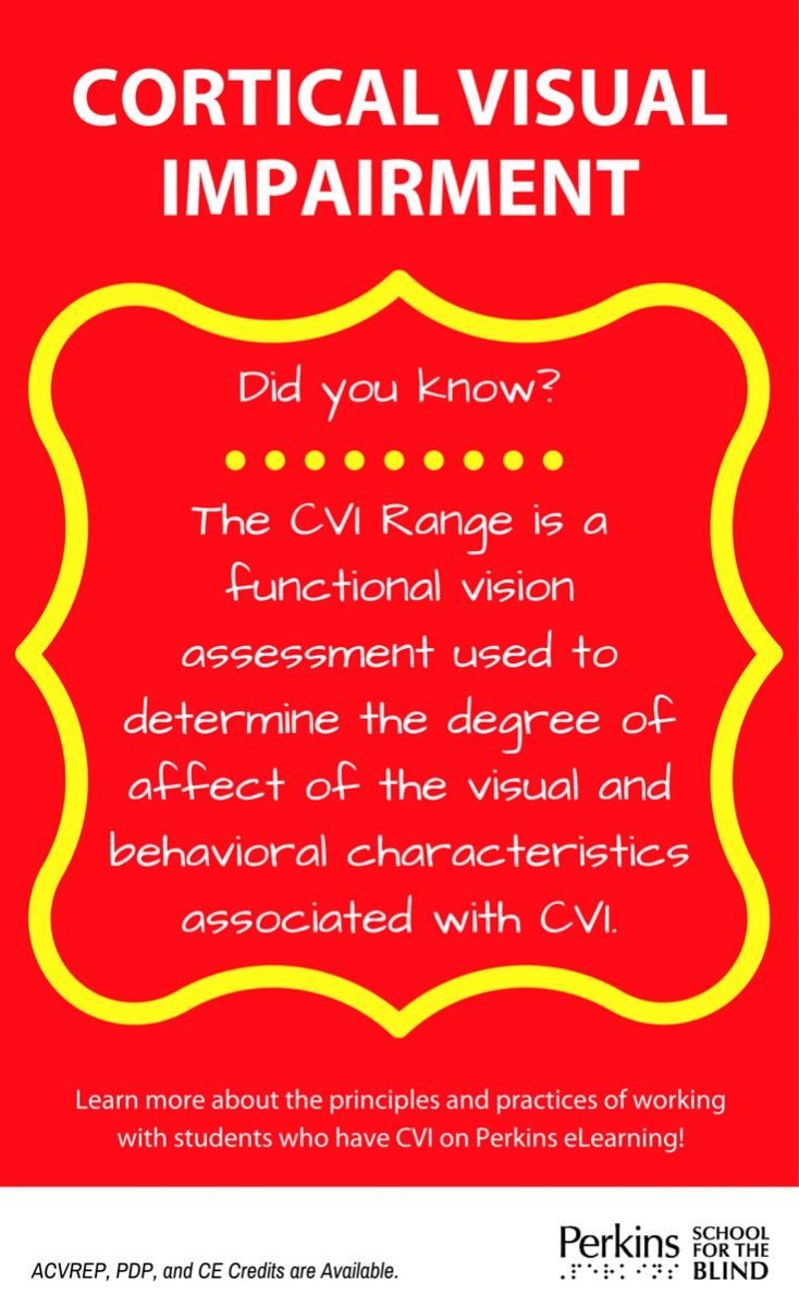 Cortical Visual Impairment - Dr. Christine Roman. This resource includes information pertaining to the causes of CVI and program planning/interventions for individuals with CVI. Learn more at Perkins.org!