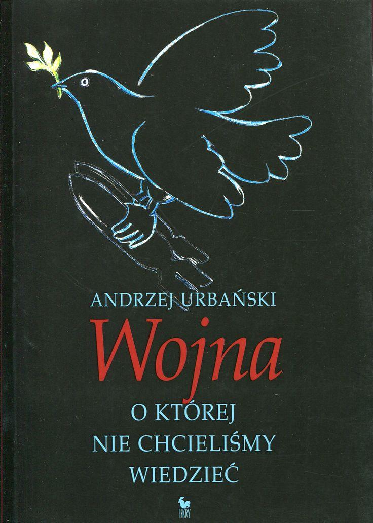 """""""Wojna o której nie chcieliśmy wiedzieć"""" Andrzej Urbański Cover by Andrzej Barecki Published by Wydawnictwo Iskry 2007"""