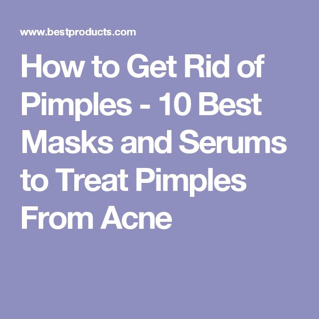 How to Get Rid of Pimples - 10 Best Masks and Serums to Treat Pimples From Acne