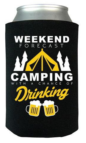 Weekend forecast camping with a chance of drinking! The ultimate can cooler for…