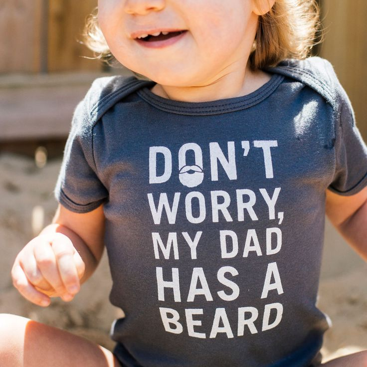 For all the bearded dads in your life this Father's Day. Don't Worry My Dad Has A Beard by Grow Up Awesome. www.growupawesome.com