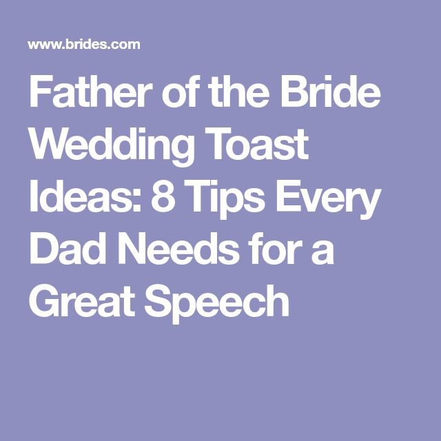 Father Of The Bride Wedding Toast Ideas 8 Tips Every Dad Needs For A Great