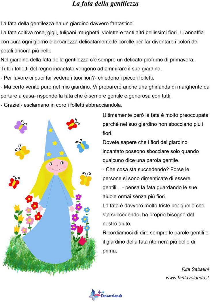 Ecco un'idea per invitare i bambini ad usare parole gentili. La fata della gentilezza ha un bellissimo giardino… ma un giorno si accorge che non sbocciano più i fiori perché le persone non sono gentili. Chi potrà aiutarla? Raccontiamo la storia ai bambini e invitiamoli a riflettere sull'importanza di relazionarsi con gli altri con gentilezza. Facciamo colorare la scheda con le parole gentili. Possiamo ingrandire una scheda con le parole gentili e lasciarla appesa in classe come promemoria…