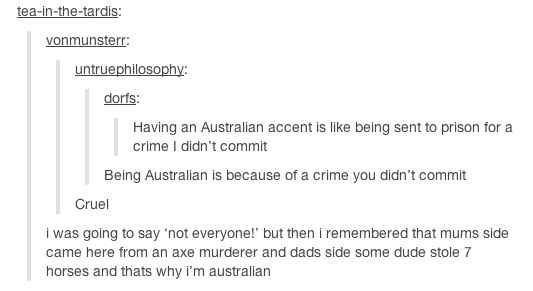 On Australia's convict history. | 29 Times Australians Were The Realest On Tumblr
