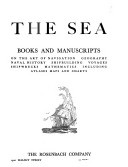 """The Sea: Books and Manuscripts on the Art of Navigation, Geography, Naval History, Shipbuilding, Voyages, Shipwrecks, Mathematics, Including Atlases, Maps and Charts"" - Rosenbach Co., 1938, 224"
