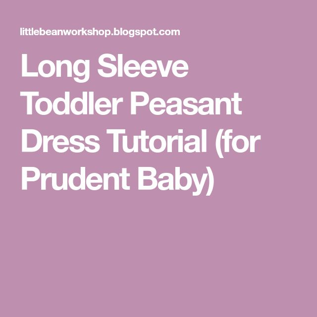 Long Sleeve Toddler Peasant Dress Tutorial (for Prudent Baby)